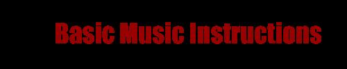 Basic Music Instructions
